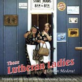 Those Lutheran Ladies: Live at Medora